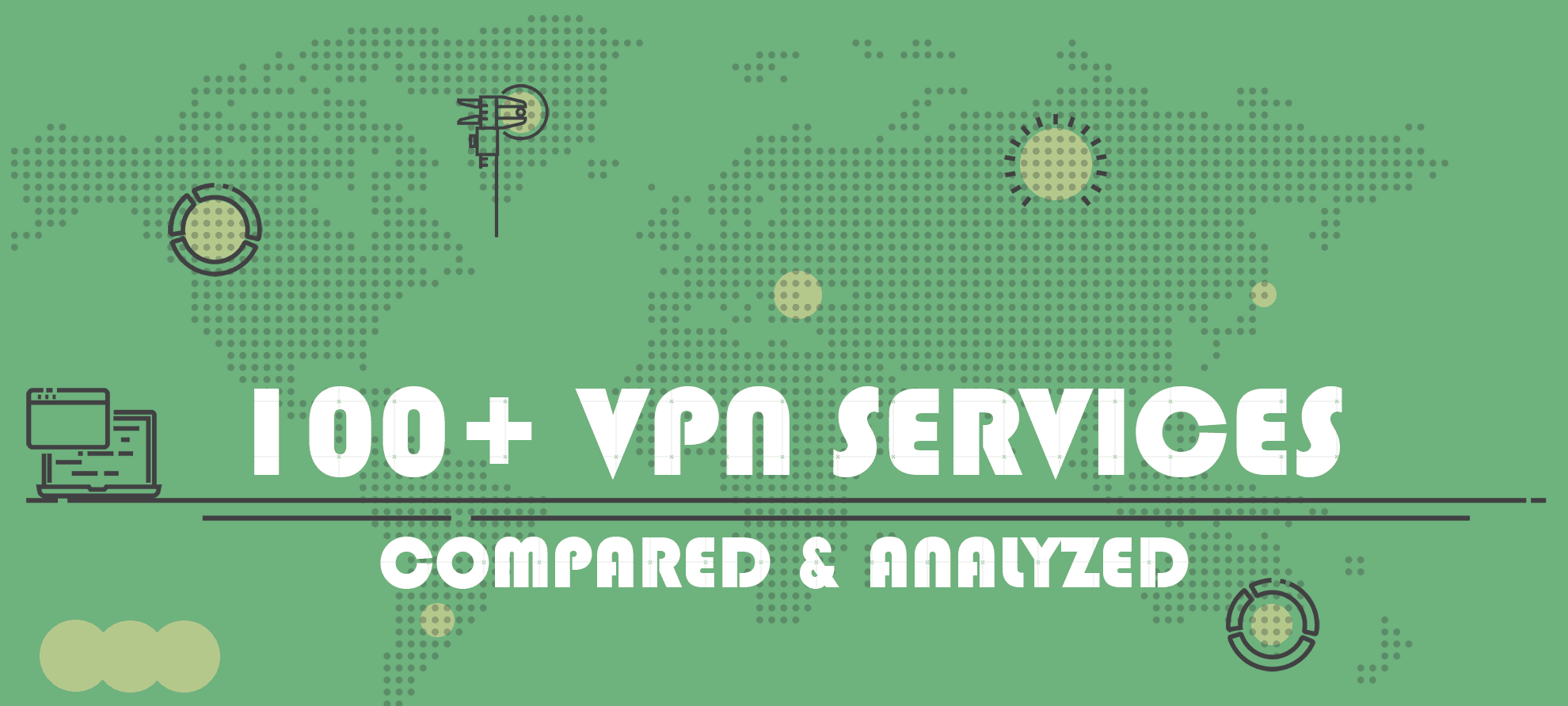 Read 100+ Best VPN Services Roundup & Comparison