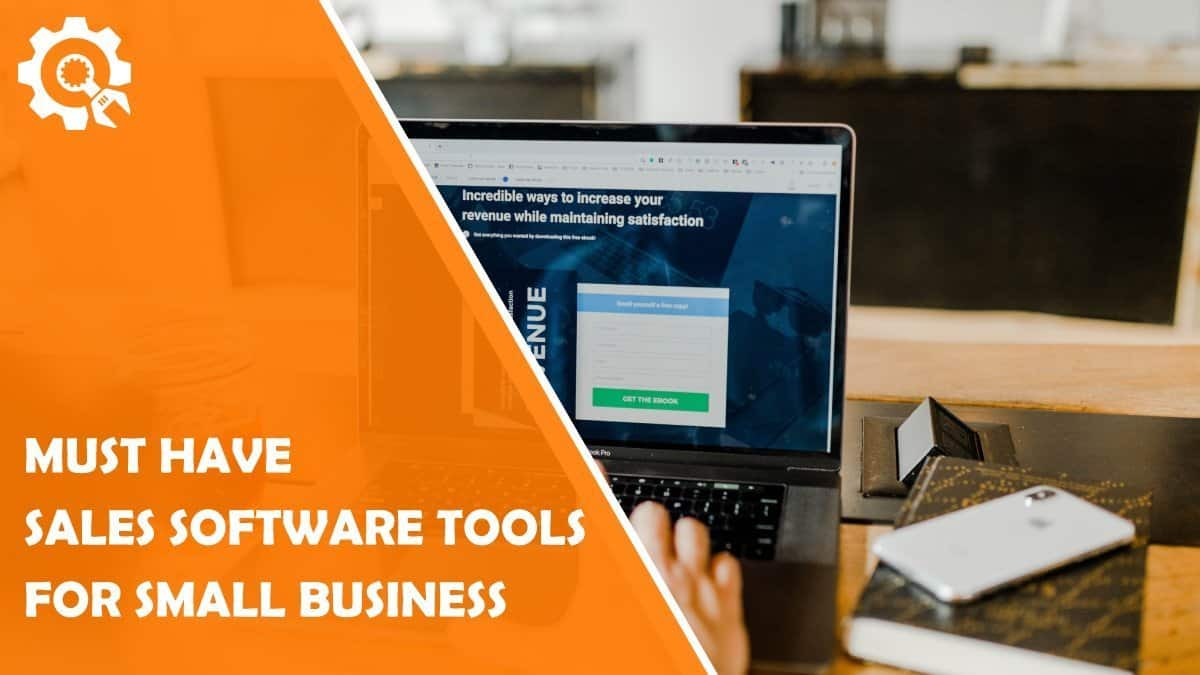 Read 5 Must-Have Sales Software Tools for Small Business