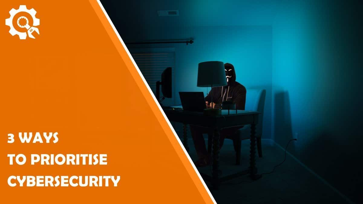 Read 3 Ways to Prioritise Cyber Security in Your Digital Marketing Strategy