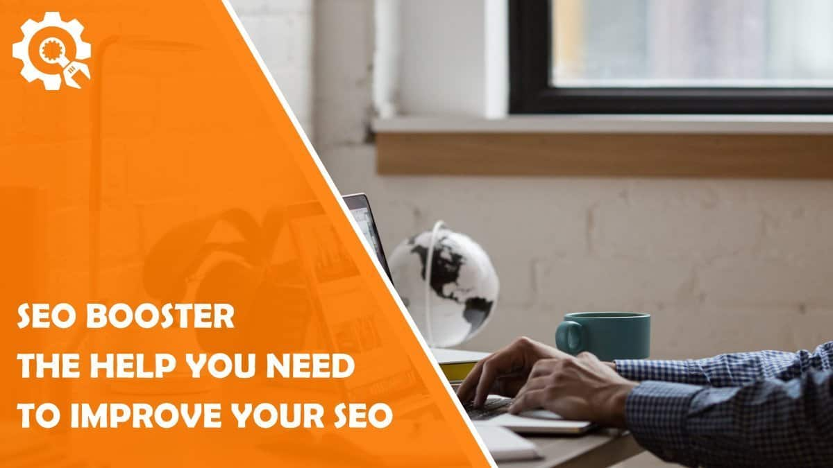 Read SEO Booster – The Only SEO Help You'll Ever Need