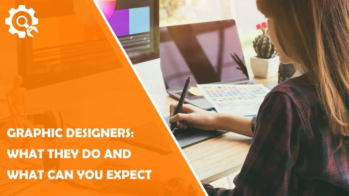 Read What Does a Graphic Designer Do and What Should You Expect When Working With One?