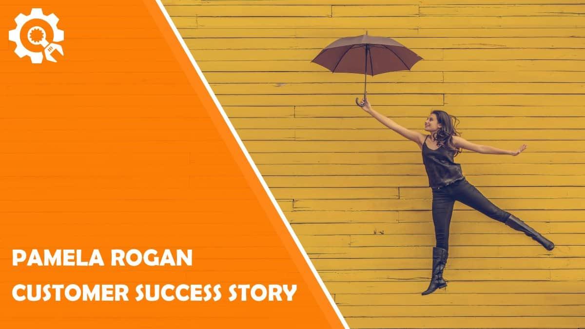 Read Customer Success Story: Pamela Rogan