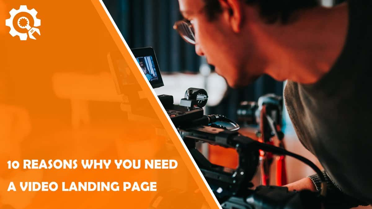 Read 10 Reasons You Need a Video Landing Page For Your Website