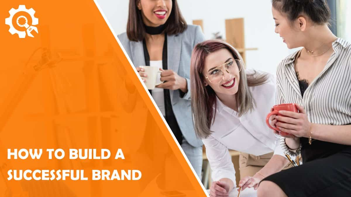 Read How to Build a Successful Brand Online