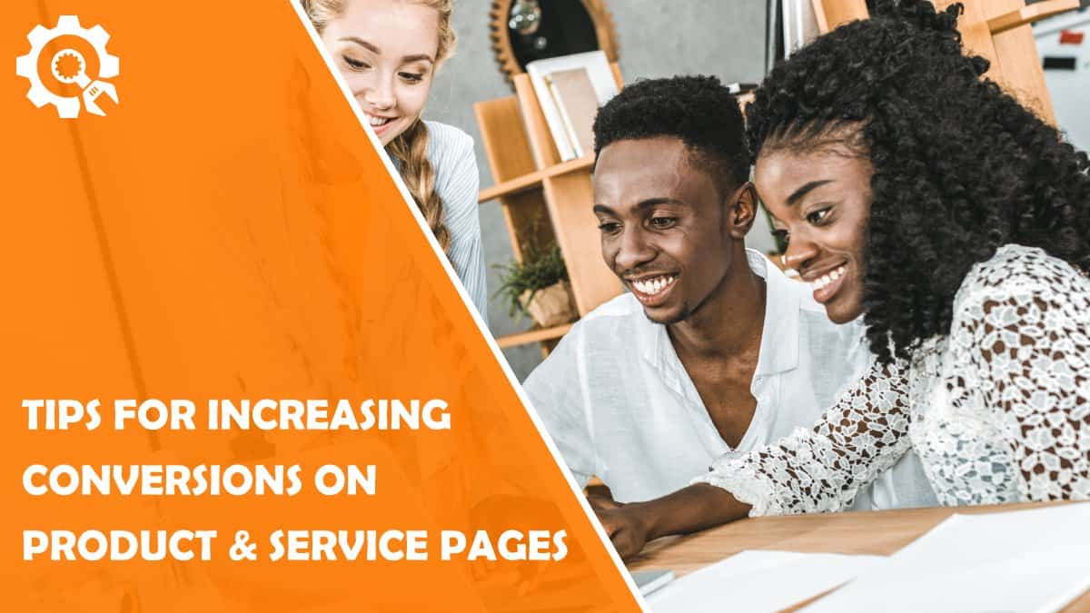 Read 8 Tips for Increasing Conversions on Product & Service Pages