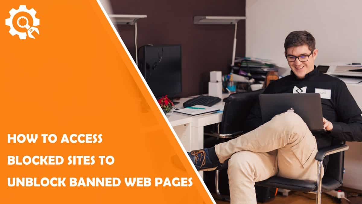Read How to Access Blocked Sites to Unblock Banned Web Pages