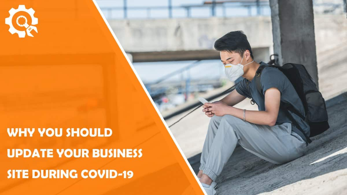 Read Why You Should Update Your Business Site During COVID-19