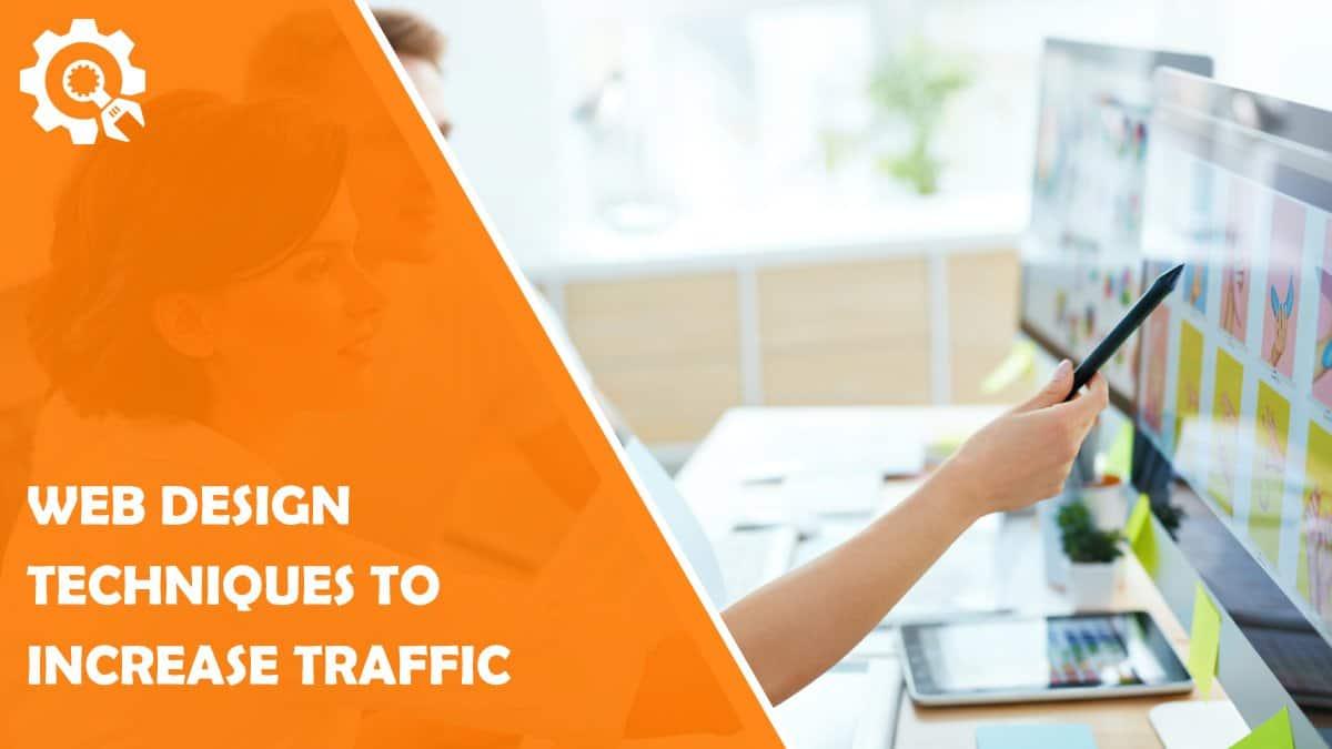Read Web Design Techniques to Increase Traffic