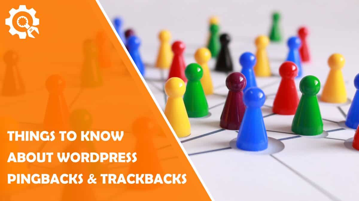 Read Things You Need to Know About WordPress Pingbacks & Trackbacks
