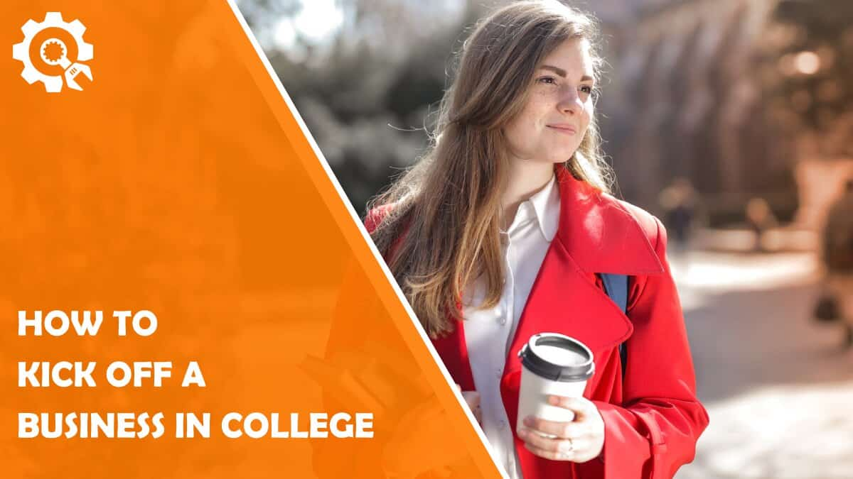 Read How to Kick Off a Business in College