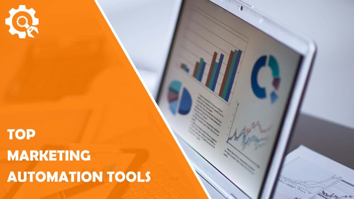 Read Top Marketing Automation Tools That Will Save You a Huge Amount of Time and Effort