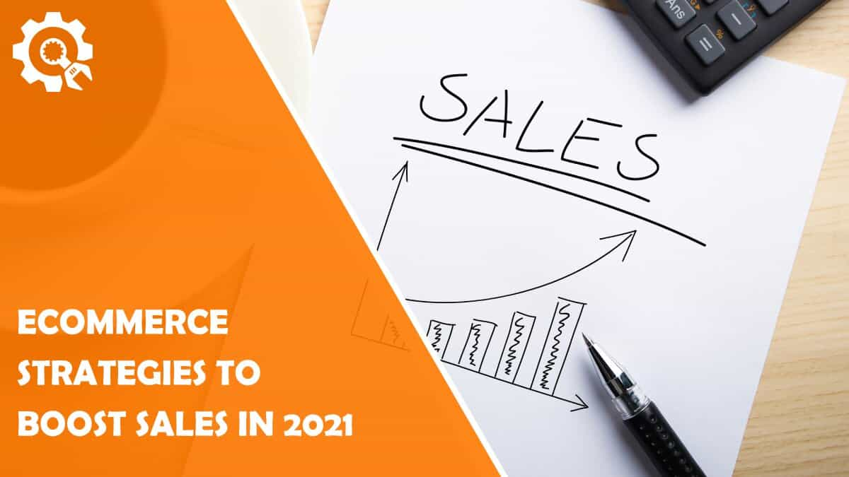 Read 5 eCommerce Strategies to Boost Sales in 2021