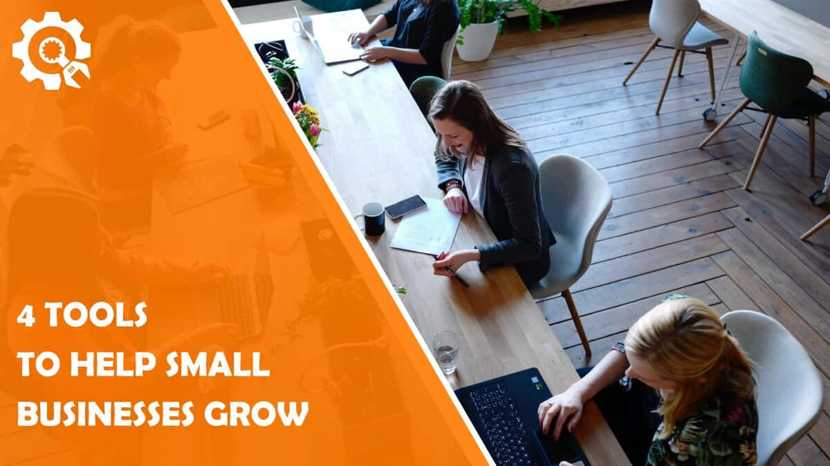 Read 4 Tools to Help Small Businesses Grow