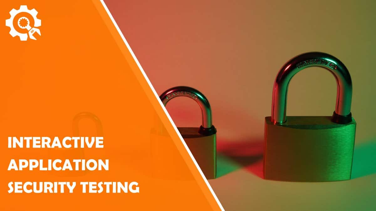 Read Essential Aspects to Know About Interactive Application Security Testing