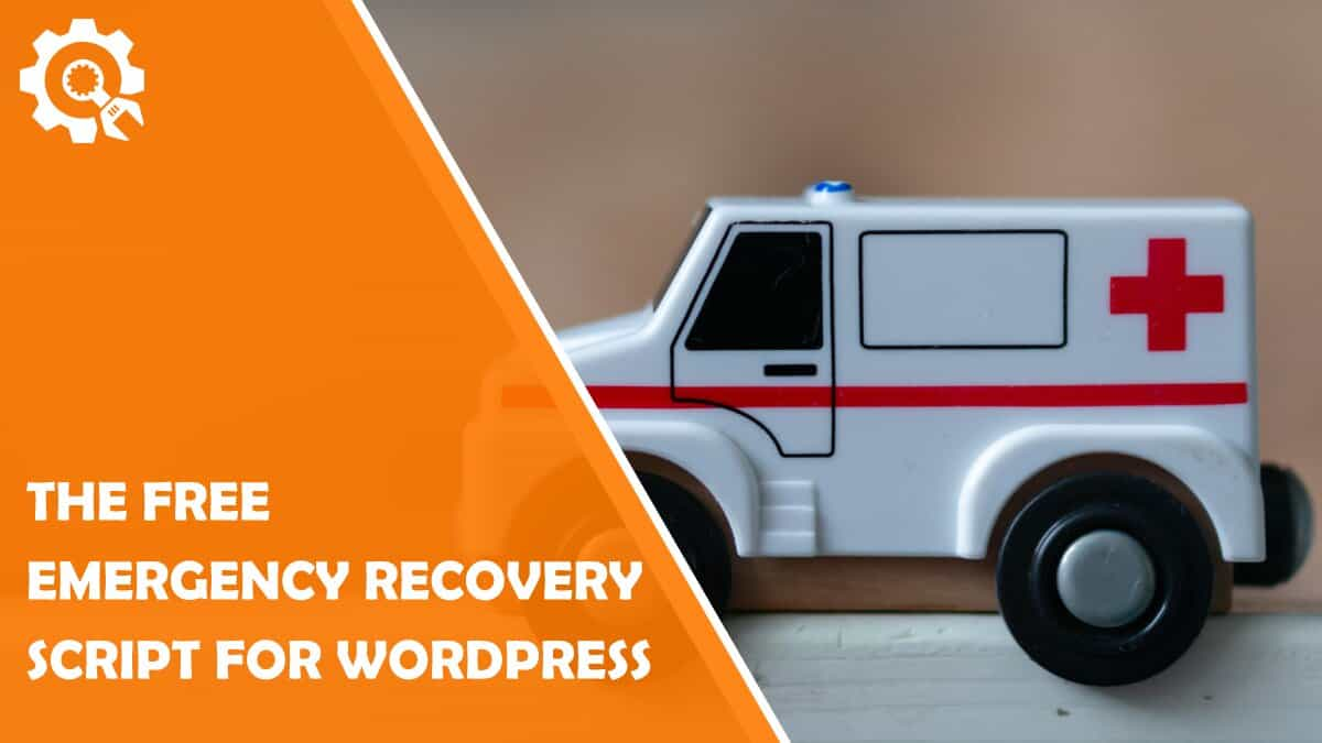 Read Fix Your Website Problems With the Free Emergency Recovery Script for WordPress