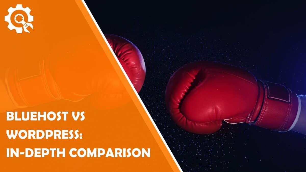 Read Bluehost Vs WordPress: In-Depth Comparison