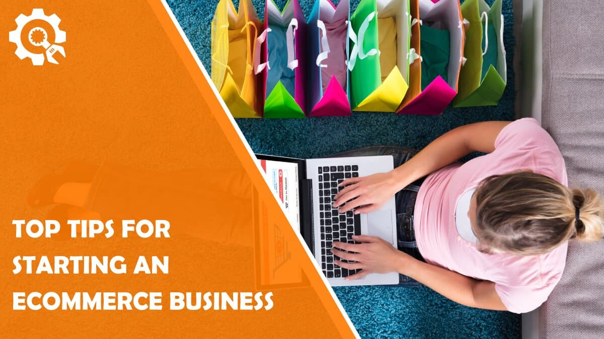 Read Top Tips for Starting an Ecommerce Business
